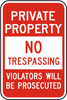 Private Property No Trespassing Violators Will Be Prosecuted