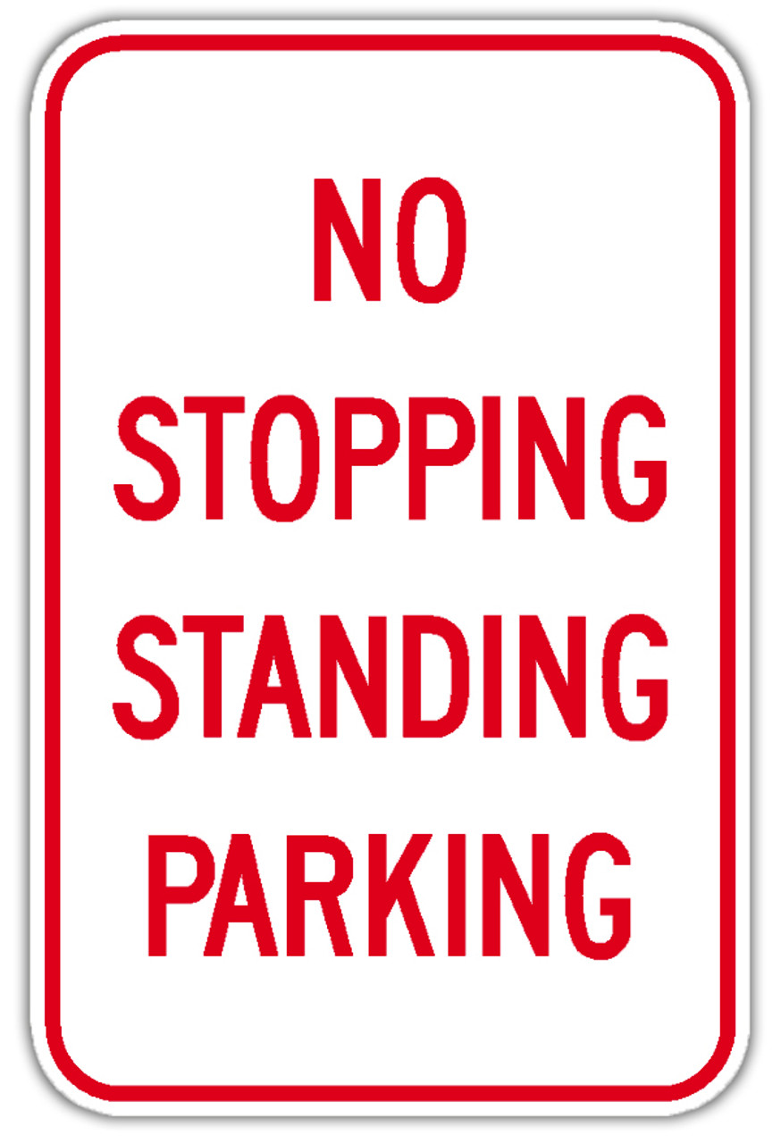 No Stopping Standing Parking Sign From Dornbos Sign Safety