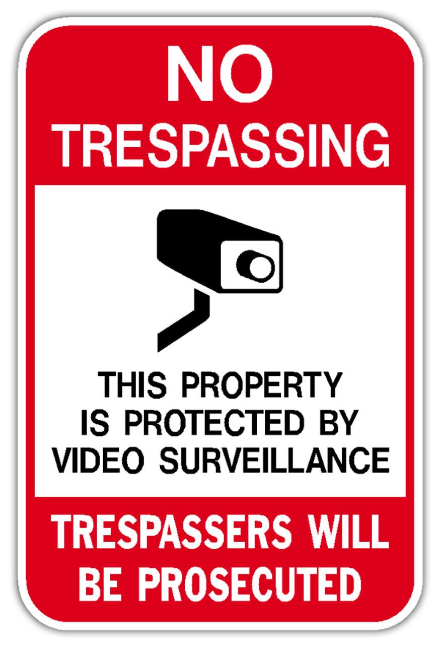 Size Options Prevent Crime 24 Hour a Day Video Surveillance No Trespassing Sign