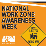 National Work Zone Awareness Week April 8 – 12, 2019