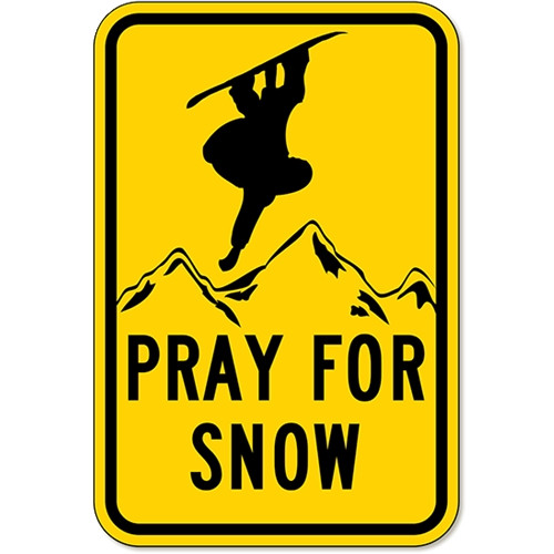 Pray For Snow Sign, black and Yellow rectangle