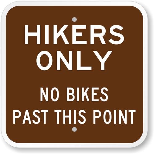 Hikers Only No Bikes Past this Point