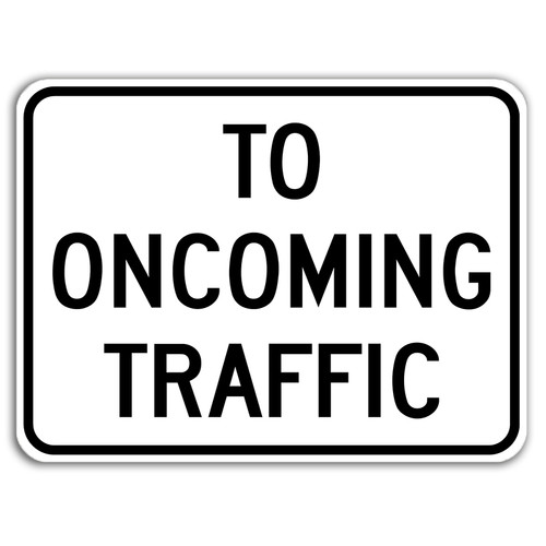 R1-2A To Oncoming Traffic Sign