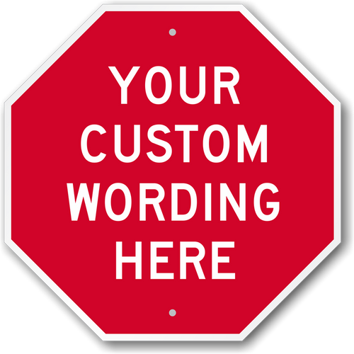 Custom Stop Sign #2 (All Sizes)