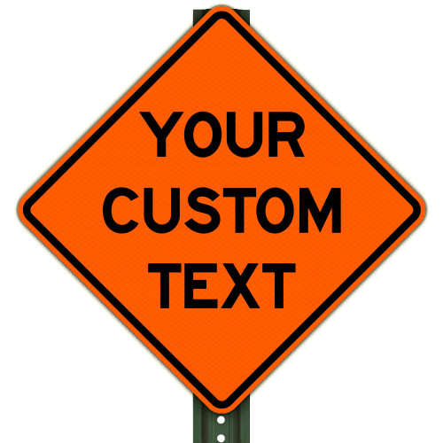 Custom Construction Signs (All Sizes)