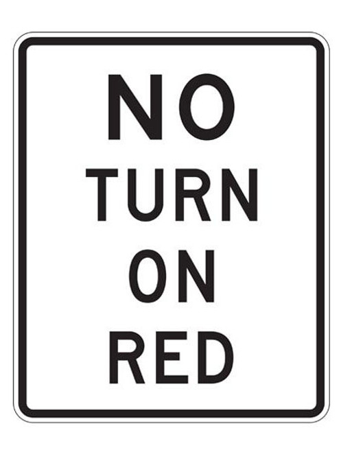"""Black and White """"No Turn On Red"""" Sign, 24"""" x 30"""", High Intensity Prismatic Reflective"""