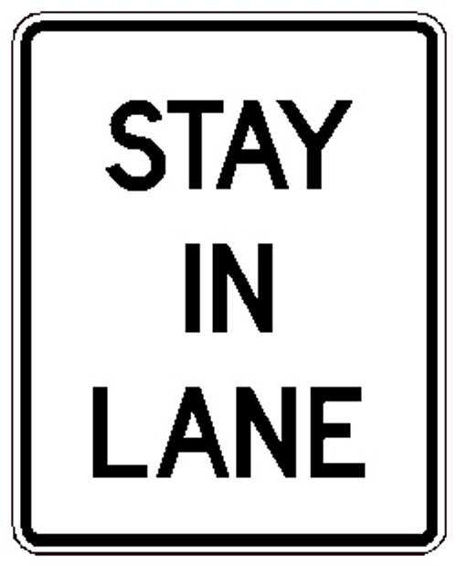 "Black and White ""Stay In Lane"" Sign, 24"" x 30"", High Intensity Prismatic, Reflective"