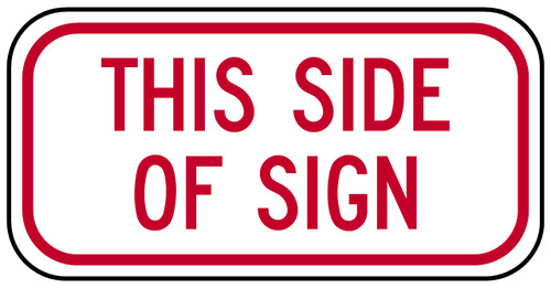 "red and white rectangular 3M High Intensity Prismatic 12x6 ""THIS SIDE OF SIGN"" sign"