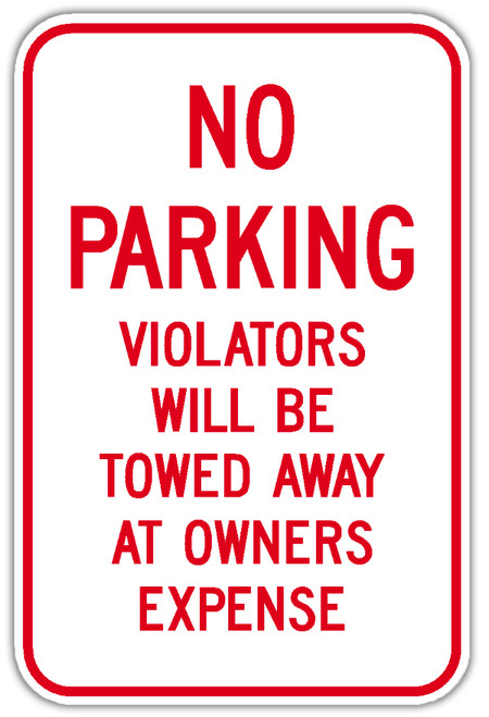 No Parking Violators Will Be Towed At Owners Expense Sign