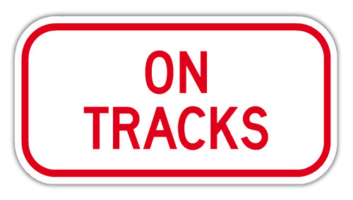 On Tracks Reflective Sign