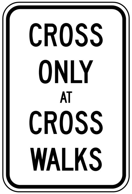 Cross Only at Cross Walks