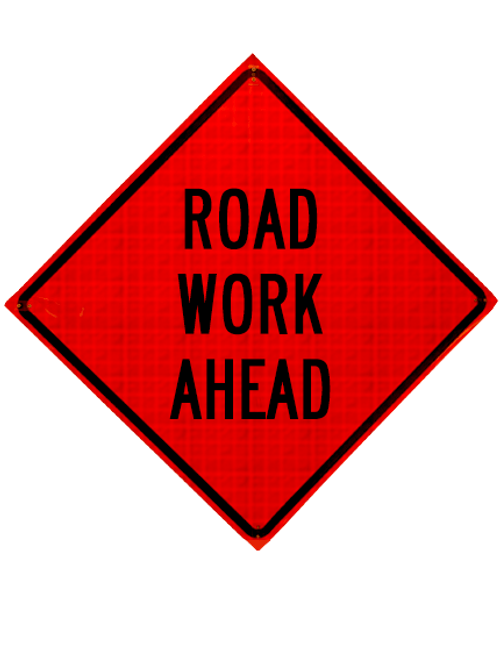 "orange and black sign, ""Road Work Ahead"""
