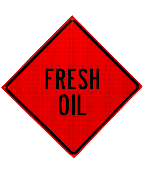 "Diamond Shape, orange and black sign ""Fresh oil"""