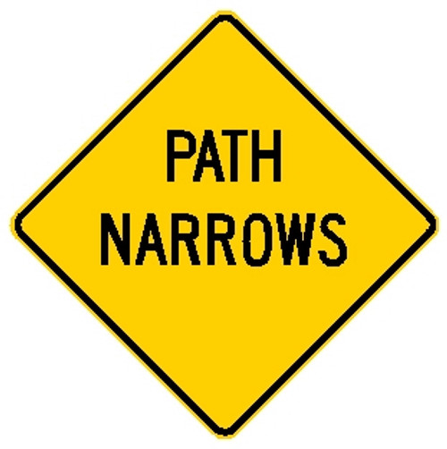 "diamond shape, yellow sign with black words says ""Path Narrows"""