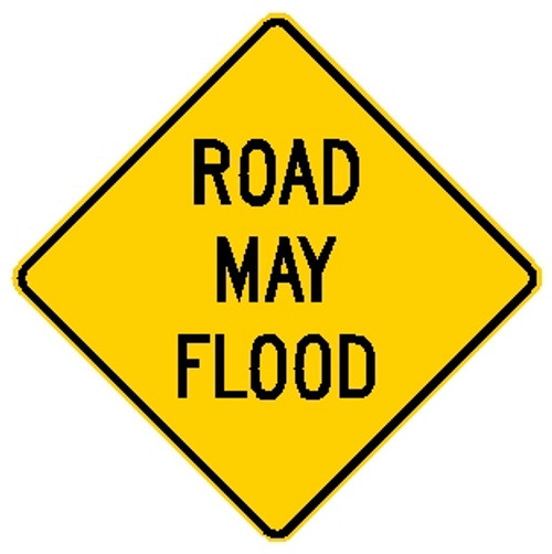 "diamond shaped, yellow sign, black words say ""Road May Flood"""
