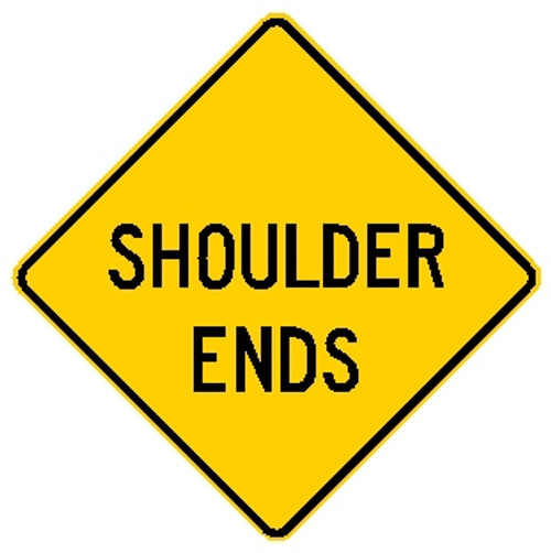 "Diamond shape, Yellow sign, Black letters ""shoulder Ends"""