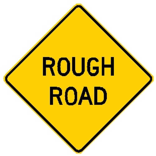"yellow sign, black words. ""Rough Road"""