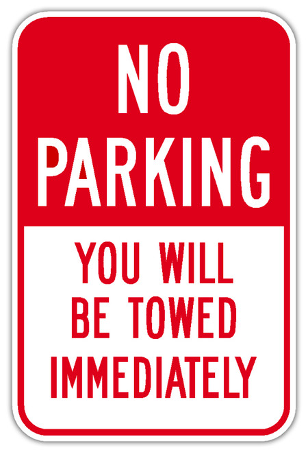 NO PARKING YOU WILL BE TOWED IMMEDIATELY SIGN