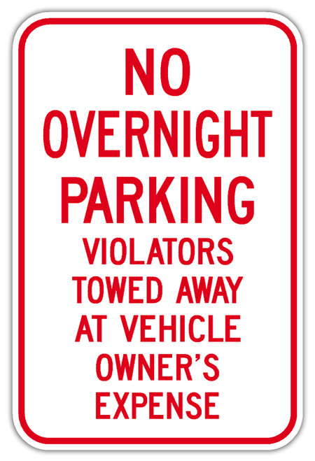 No Overnight Parking Violators Towed At Vehicle Owner's Expense Sign
