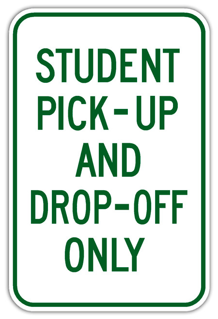 Student Pickup and Dropoff Only Sign