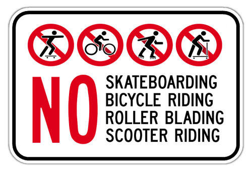 No Skateboarding, No Bicycle Riding, No Roller Blading, No Scooter Riding Sign