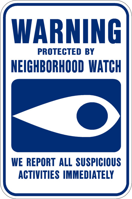 Warning Protected by Neighborhood Watch Sign