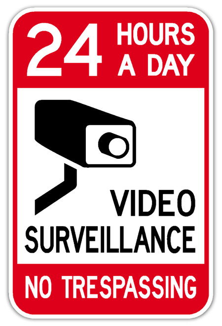 24 Hours A Day Video Surveillance No Trespassing