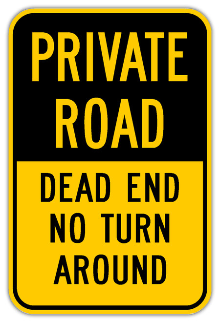 Private Road Dead End No Turn Around Sign