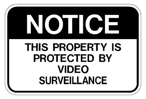 Notice this Property is Protected by Video Surveillance Sign
