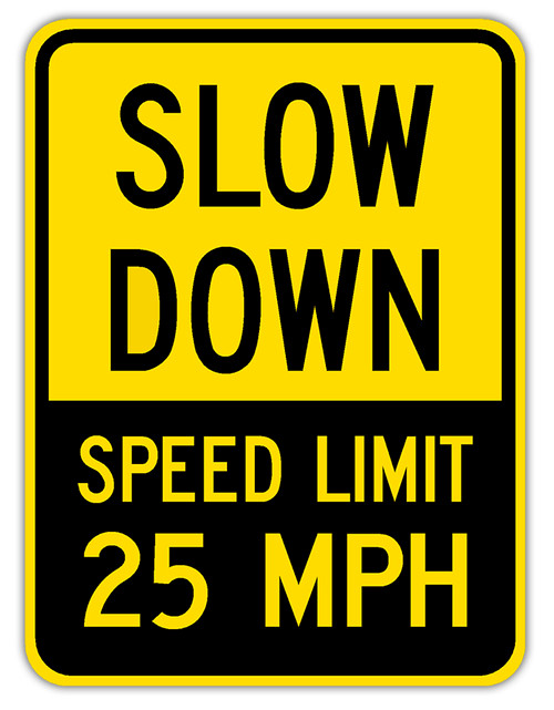Slow Down Speed Limit 25 sign