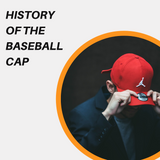 History of the Baseball Cap