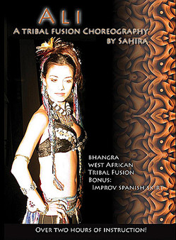 Ali: A Tribal Fusion Choreography by Sahira ~ Belly Dance Instructional DVD