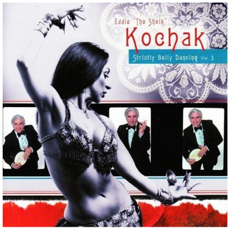 "Eddie ""The Sheik"" Kochak - Strictly Belly Dancing Volume 3"