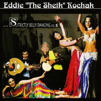 "Eddie ""The Sheik"" Kochak - Strictly Belly Dancing Volume 5"