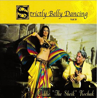 "Eddie ""The Sheik"" Kochak - Strictly Belly Dancing Volume 6"