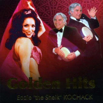 "Eddie ""The Sheik"" Kochak - Belly Dance Golden Hits"