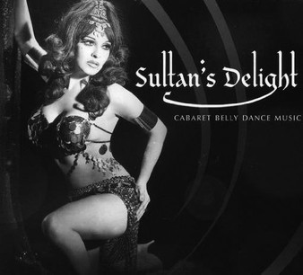 Sultan's Delight Cabaret Belly Dance Music