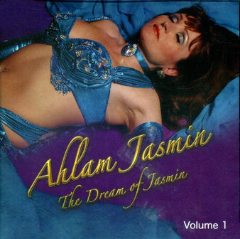 Ahlam Jasmin, The Dream of Jasmin Vol. 1 - Belly Dance Music