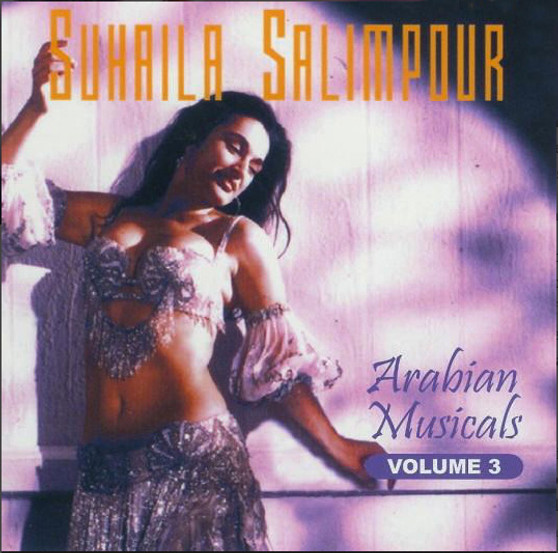Arabian Musicals Volume 3 - Suhaila Salimpour ~ Belly Dance Music