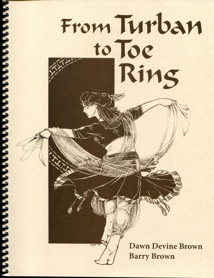 From Turban to Toe Ring - Spiral Bound Edition - by Dawn Brown & Barry Brown