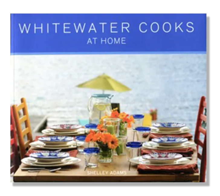Whitewater Cooks At Home - Cookbook