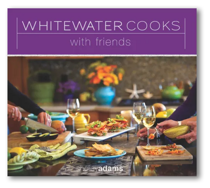 Whitewater Cooks with Friends - Cookbook