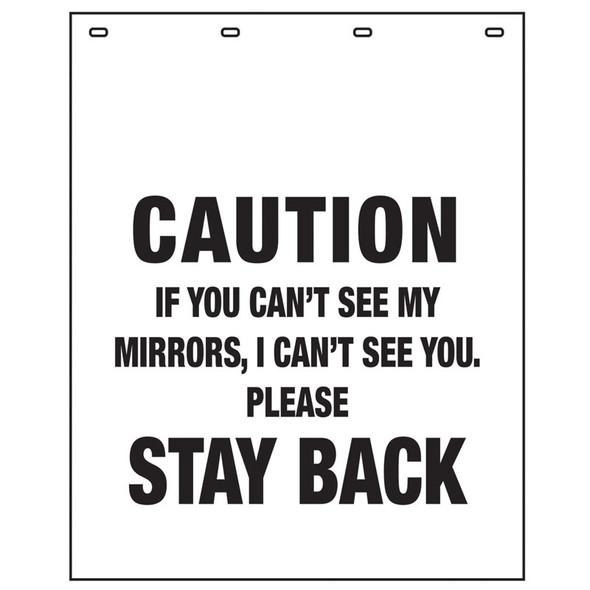 """Polyguard White """"Caution If You Can't See My Mirrors, I Can't See You. Stay Back"""" 24"""" x 30"""" Mud Flap"""