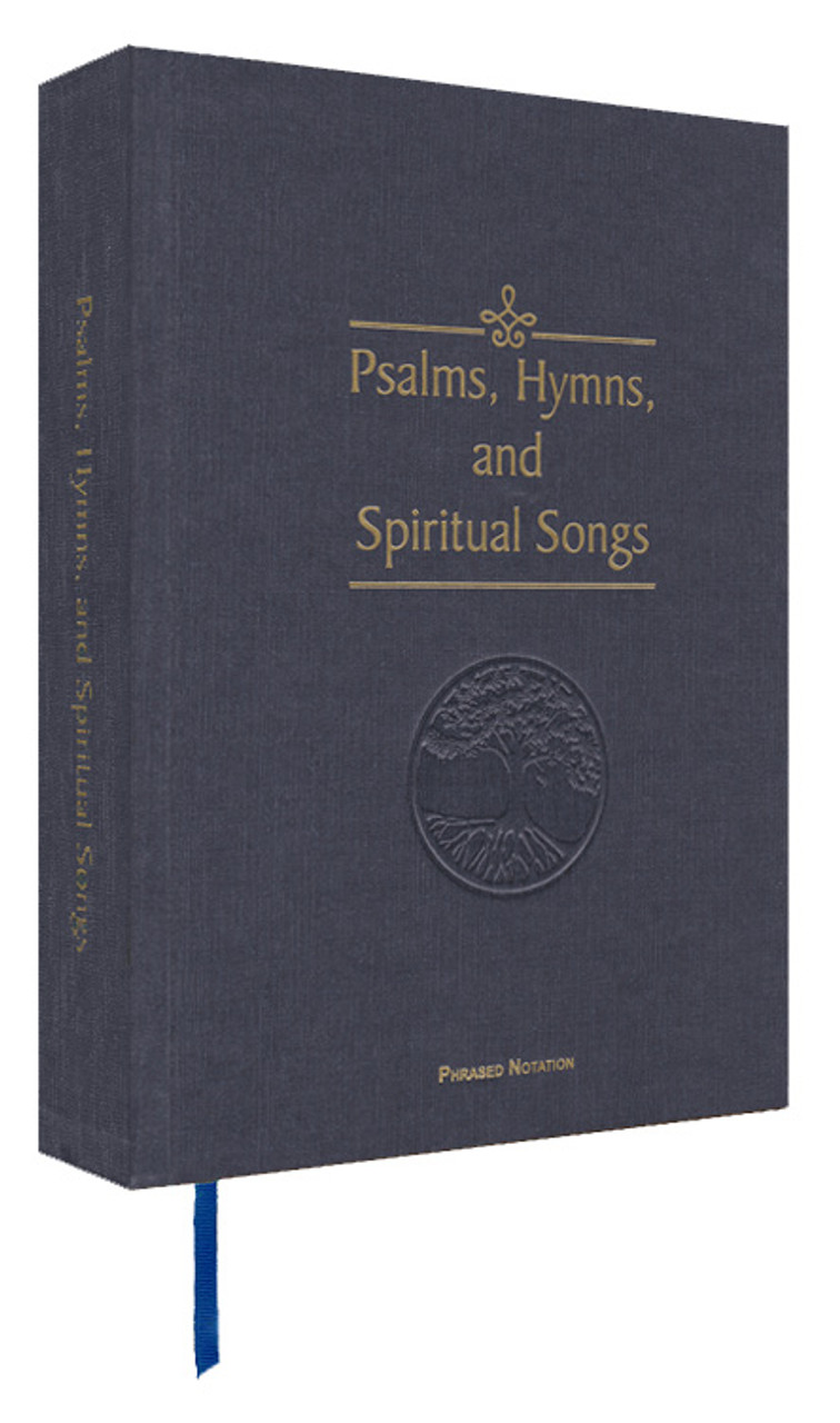 Psalms, Hymns, and Spiritual Songs Hymnal