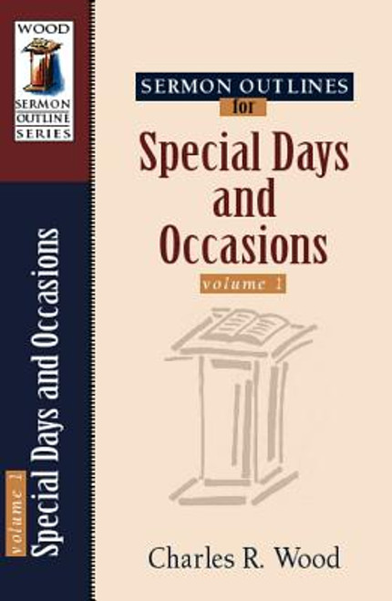 Sermon Outlines for Special Days & Occasions Volume 1