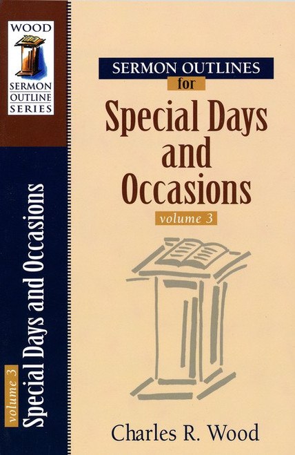 Sermon Outlines for Special Days & Occasions Volume 3