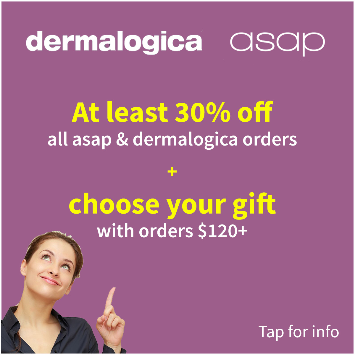 at least 30% off asap and dermalogica