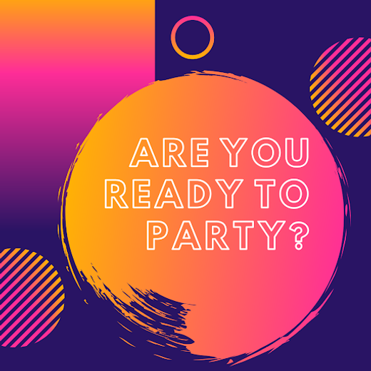 Are you ready for party?
