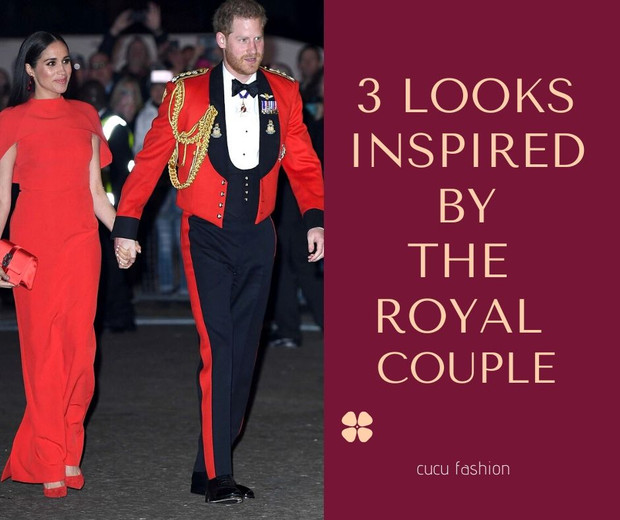The 3 looks for a special event inspired by our favourite couple: The Duke and the Duccess of Sussex