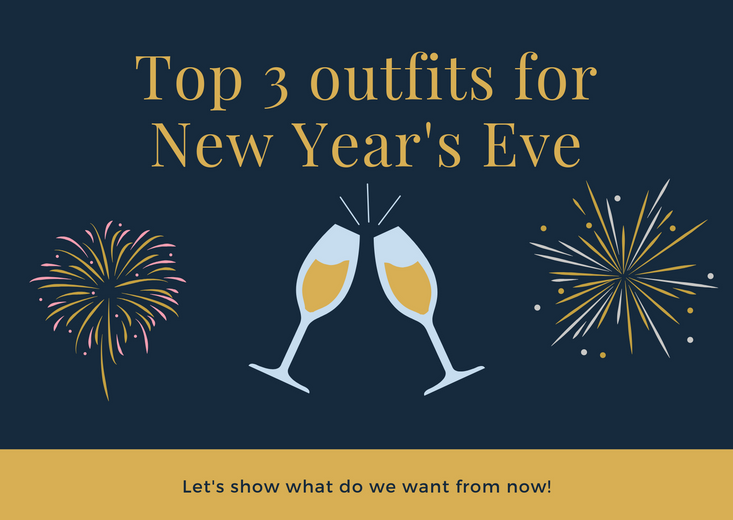 Top 3 outfits for New Year's Eve
